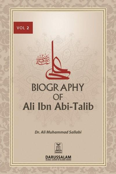 Biography of Ali Ibn Abi Talib (May Allah Be Pleased With Him) - II
