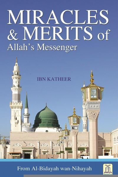 Miracles and Merits of Allah's Messenger