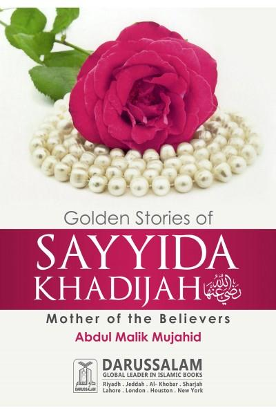 Golden Stories of Sayyida Khadijah (R.A)