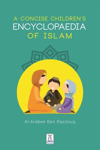 A Concise Children's Encyclopaedia Of Islam