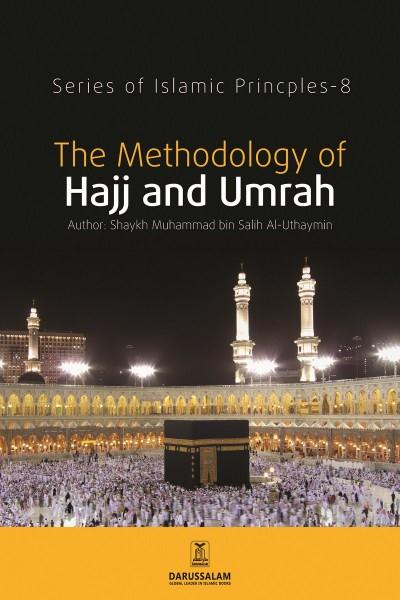 The Methodology of Hajj And Umrah