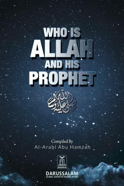 Who is Allah And His Prophet (PBUH)